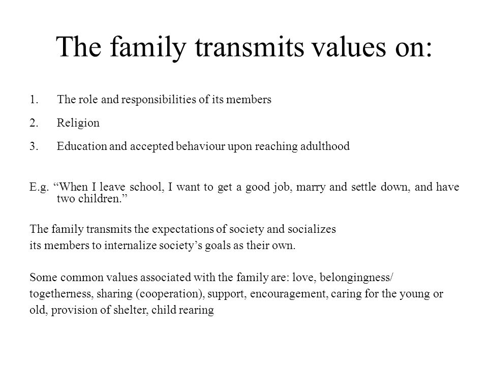 The family transmits values on: