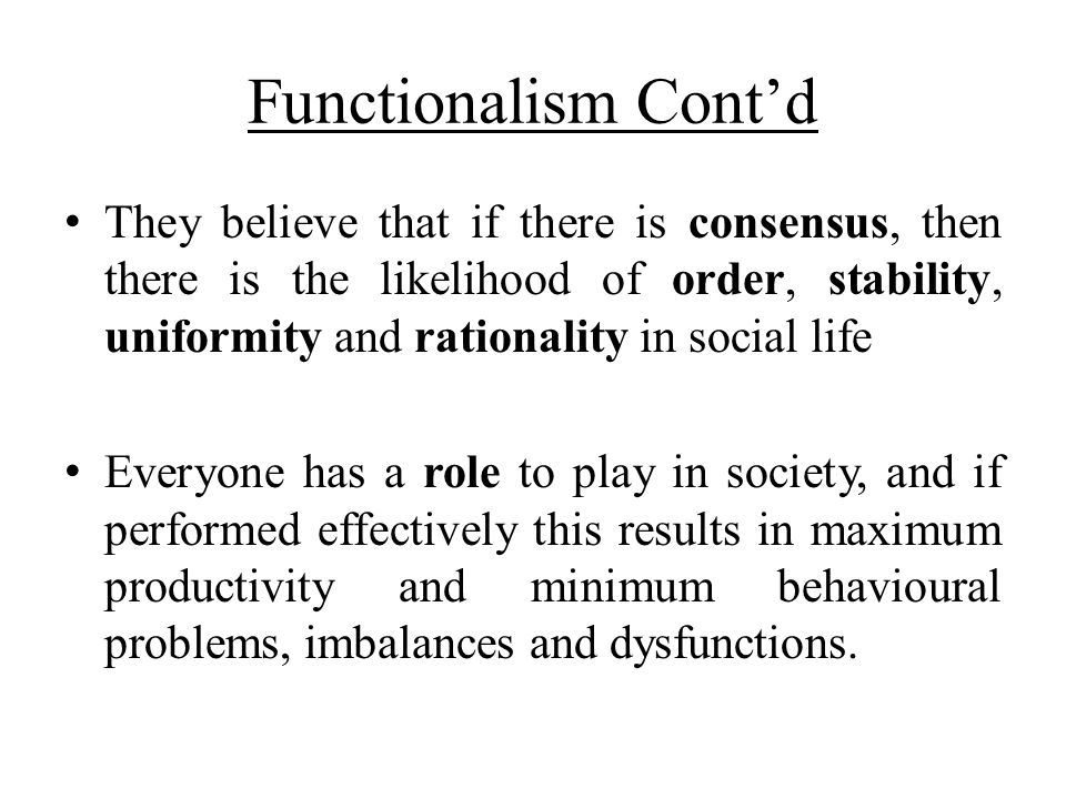 Functionalism Cont'd