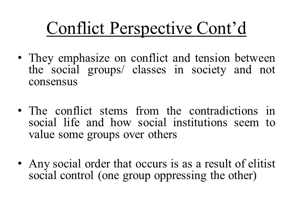 Conflict Perspective Cont'd
