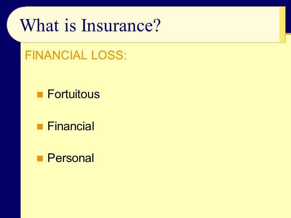 What is Insurance FINANCIAL LOSS: Fortuitous Financial Personal