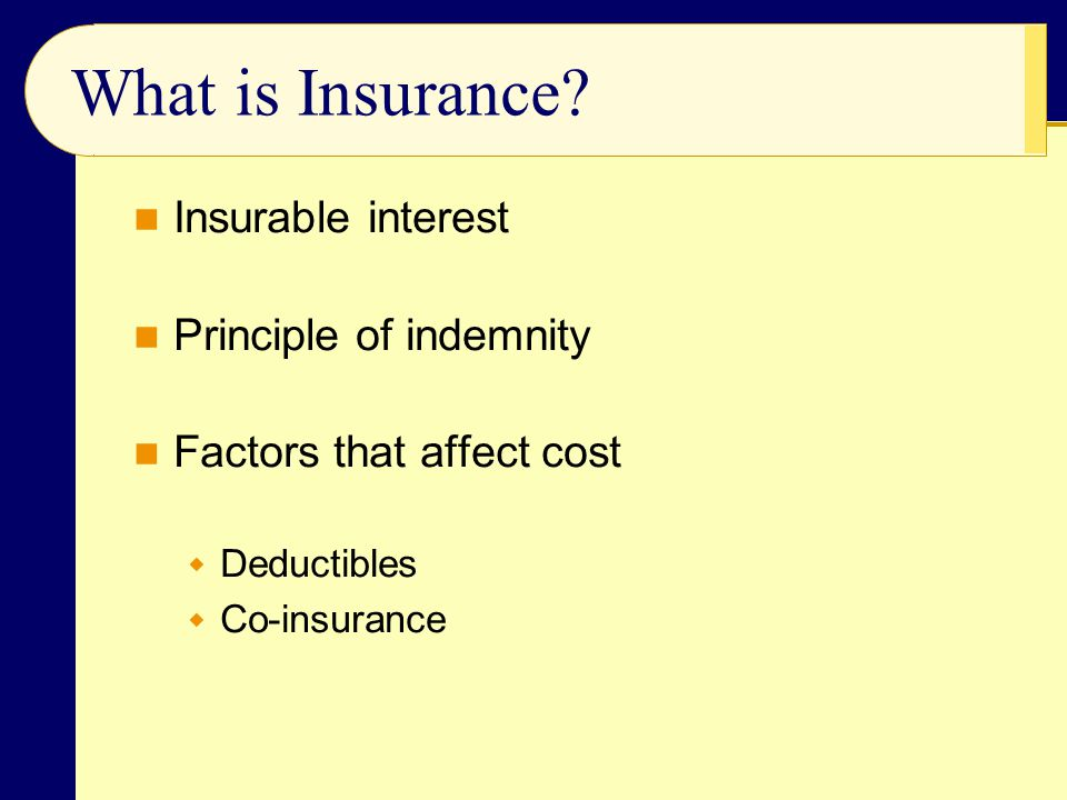 What is Insurance Insurable interest Principle of indemnity