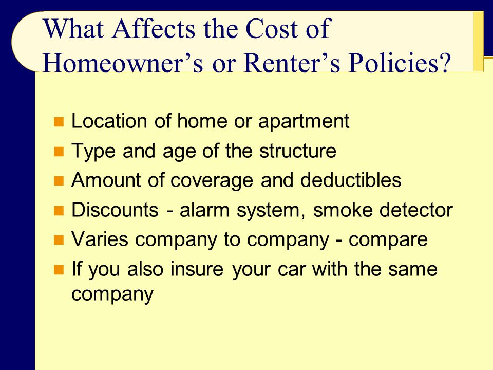 What Affects the Cost of Homeowner's or Renter's Policies