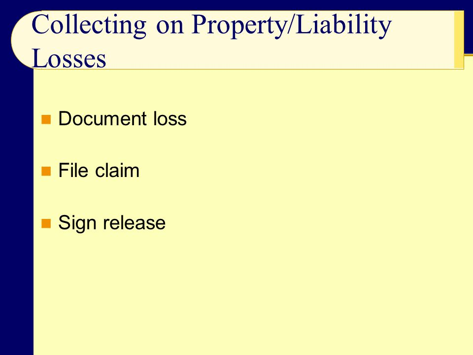 Collecting on Property/Liability Losses