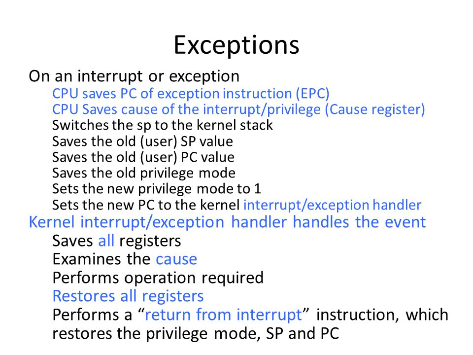 Exceptions On an interrupt or exception