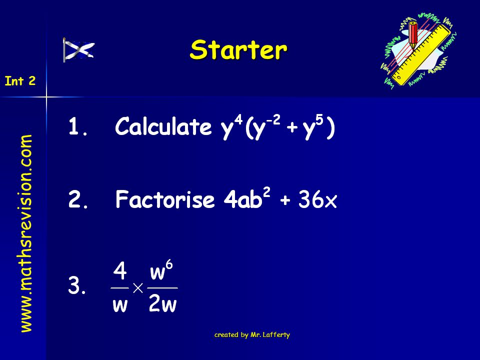 Starter Int 2 www.mathsrevision.com created by Mr. Lafferty