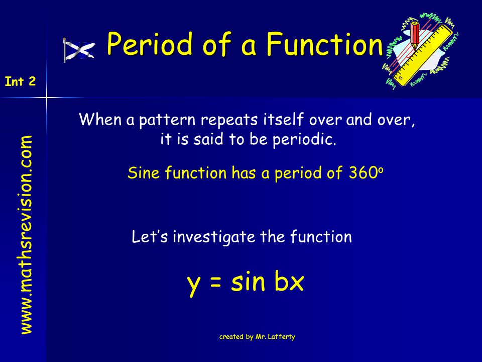 Period of a Function y = sin bx www.mathsrevision.com