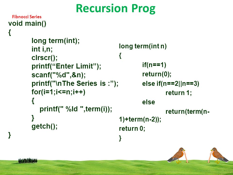 Recursion Prog void main() { long term(int); int i,n; clrscr();