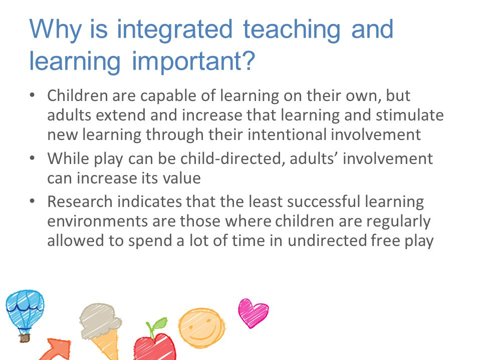 Why is integrated teaching and learning important