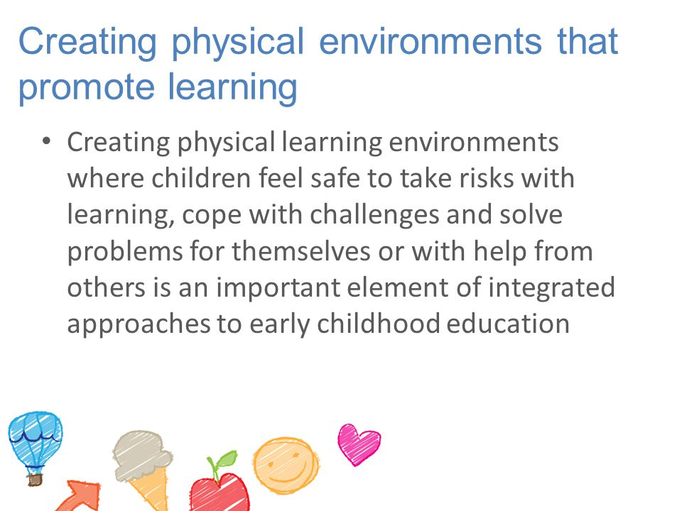 Creating physical environments that promote learning