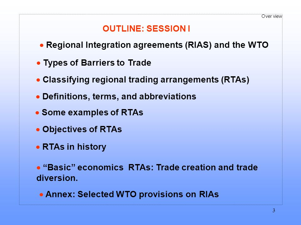 OUTLINE: SESSION I  Regional Integration agreements (RIAS) and the WTO.  Types of Barriers to Trade.