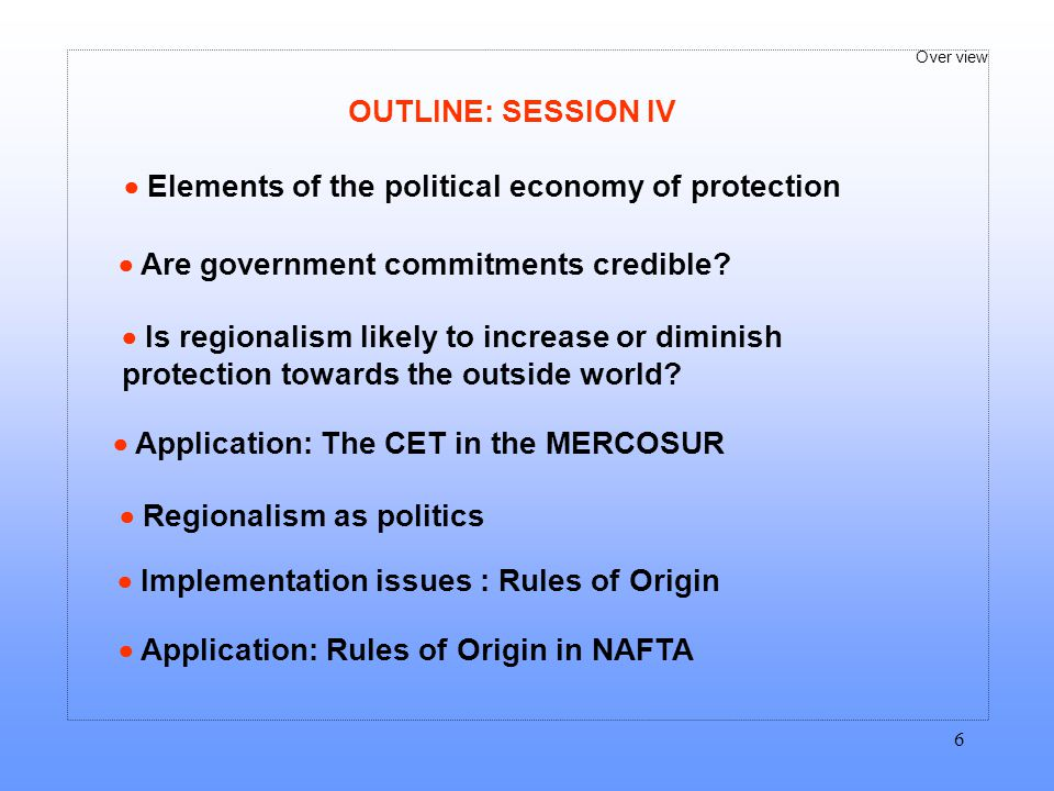 OUTLINE: SESSION IV  Elements of the political economy of protection.  Are government commitments credible