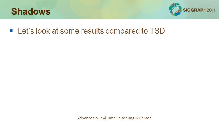 Shadows Let's look at some results compared to TSD