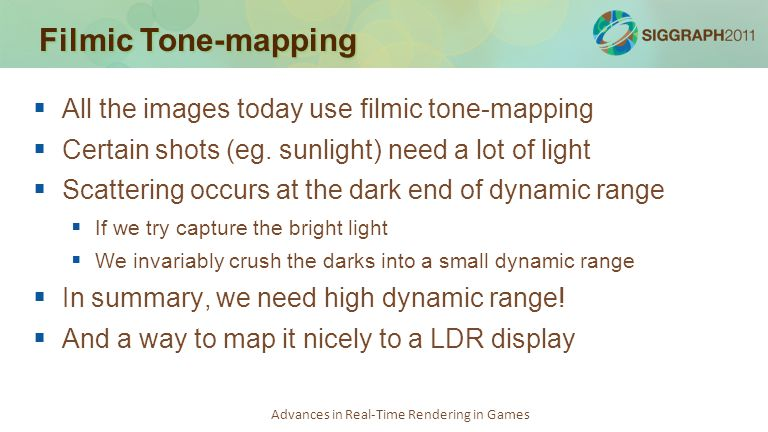 Filmic Tone-mapping All the images today use filmic tone-mapping