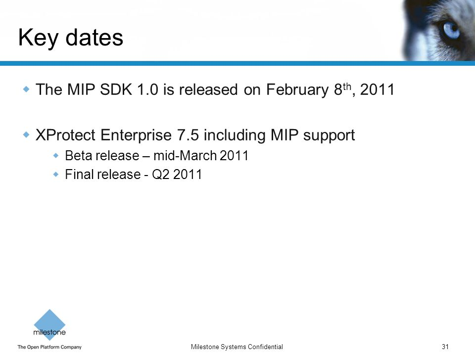 Key dates The MIP SDK 1.0 is released on February 8th, 2011
