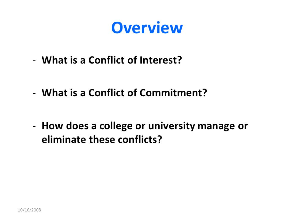 Overview What is a Conflict of Interest