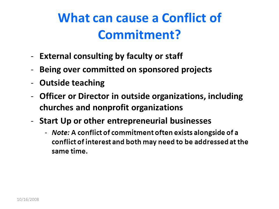 What can cause a Conflict of Commitment
