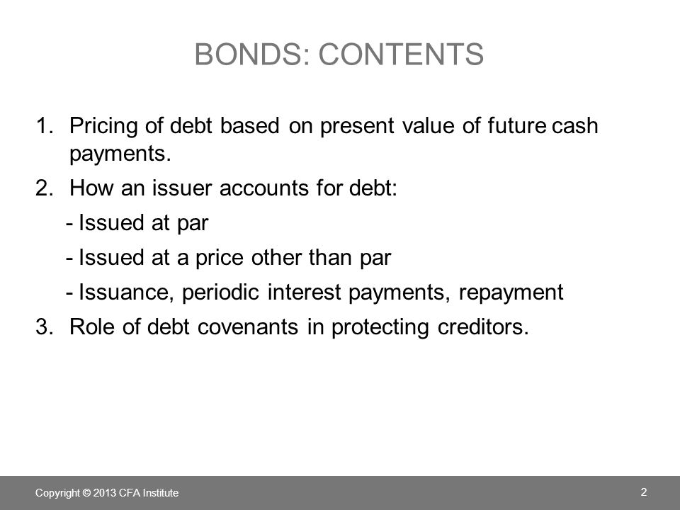 Bonds: contents Pricing of debt based on present value of future cash payments. How an issuer accounts for debt: