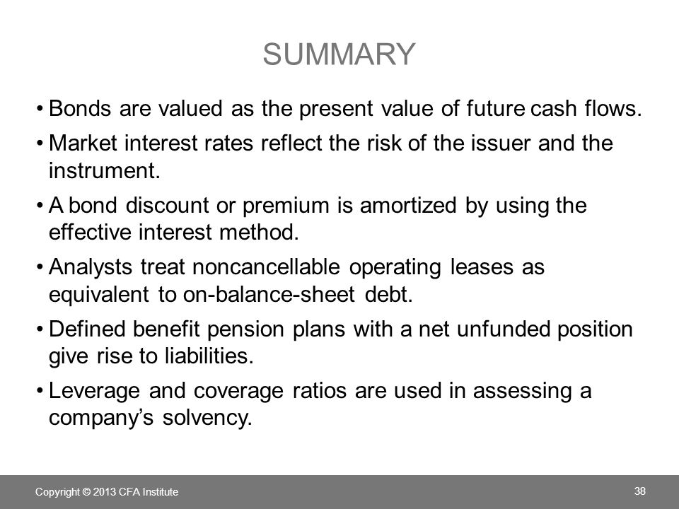 Summary Bonds are valued as the present value of future cash flows.