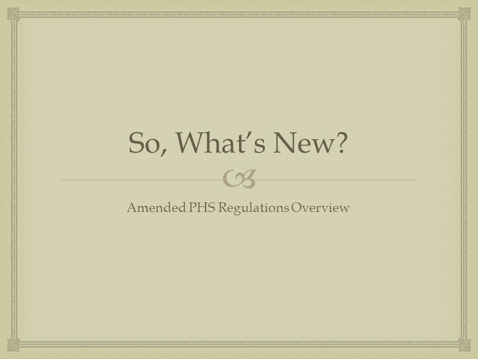 Amended PHS Regulations Overview