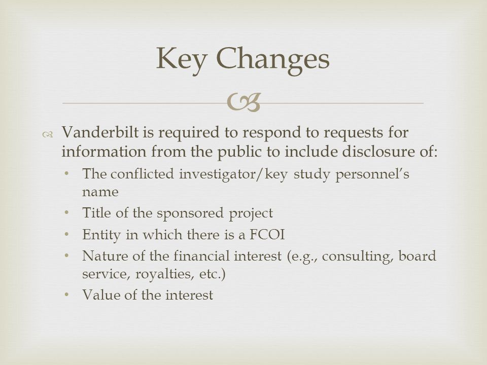Key Changes Vanderbilt is required to respond to requests for information from the public to include disclosure of: