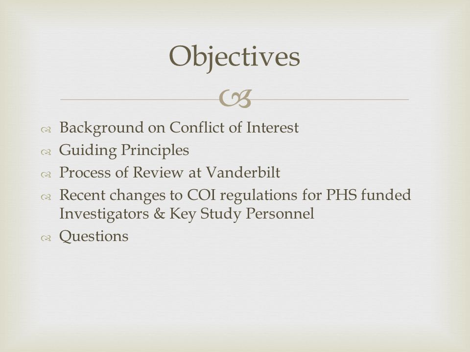 Objectives Background on Conflict of Interest Guiding Principles