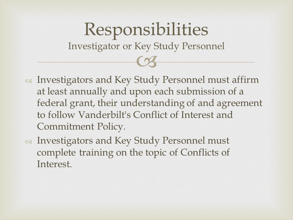 Responsibilities Investigator or Key Study Personnel