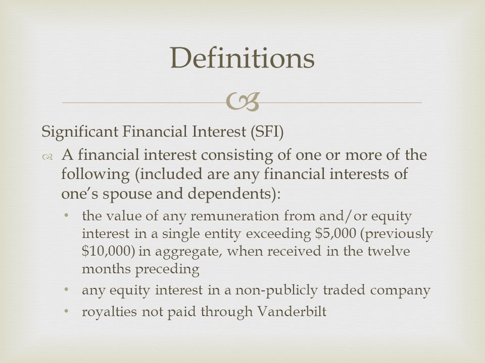 Definitions Significant Financial Interest (SFI)