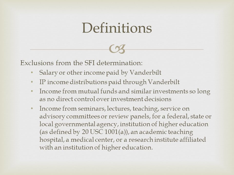 Definitions Exclusions from the SFI determination: