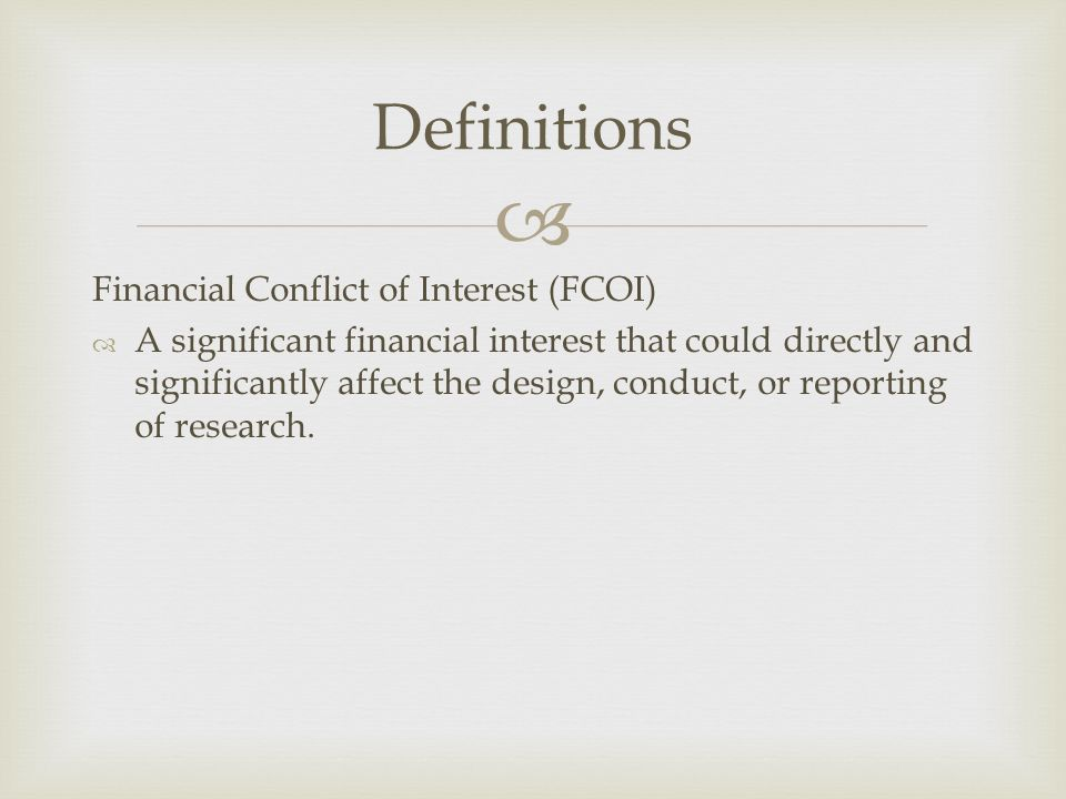 Definitions Financial Conflict of Interest (FCOI)