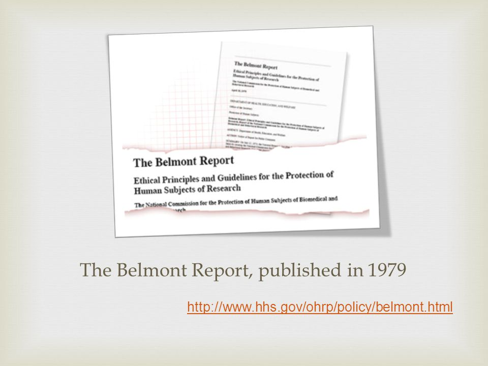 The Belmont Report, published in 1979