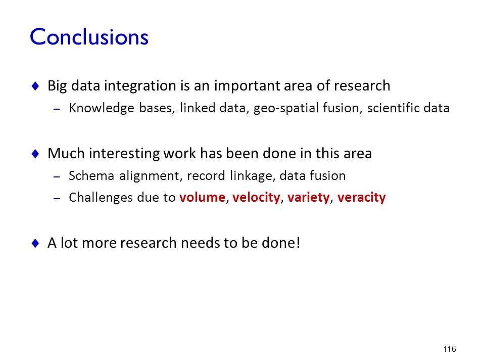 Conclusions Big data integration is an important area of research