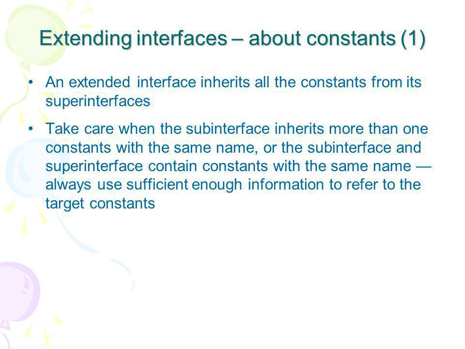Extending interfaces – about constants (1)
