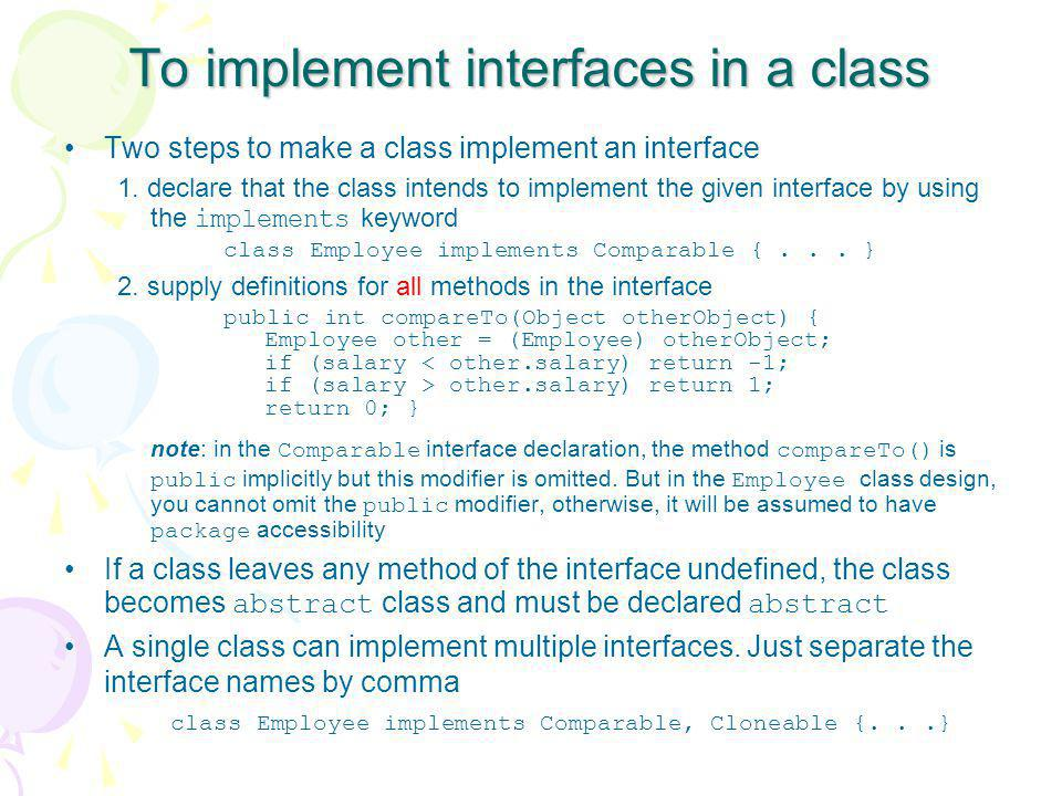 To implement interfaces in a class