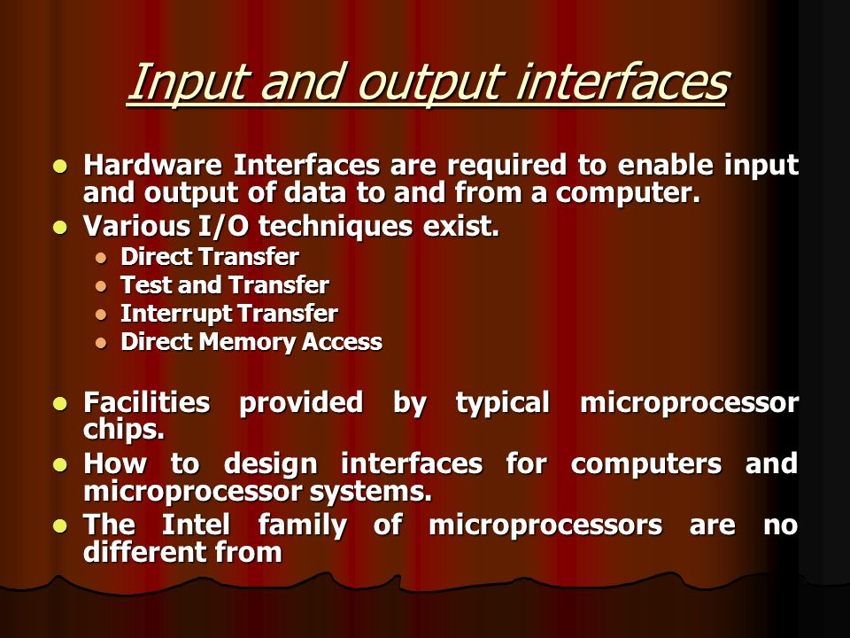Input and output interfaces