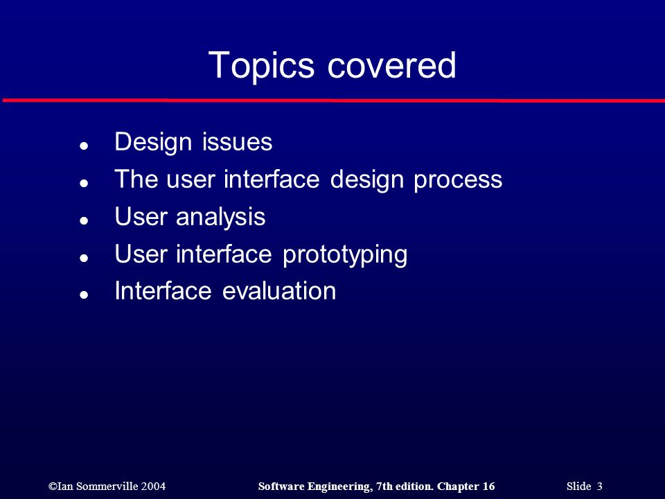 Topics covered Design issues The user interface design process