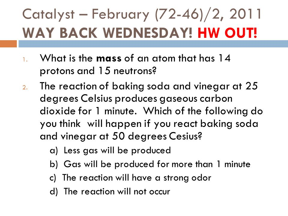 Catalyst – February (72-46)/2, 2011 WAY BACK WEDNESDAY! HW OUT!