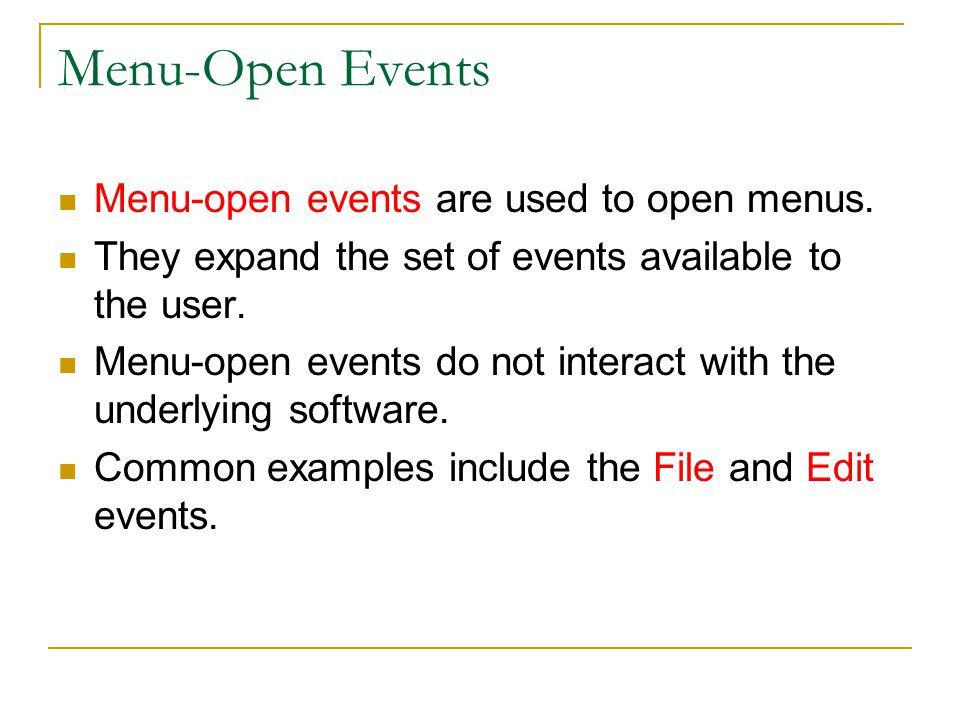 Menu-Open Events Menu-open events are used to open menus.