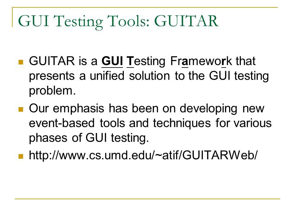 GUI Testing Tools: GUITAR