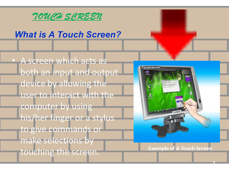 TOUCH SCREEN What is A Touch Screen