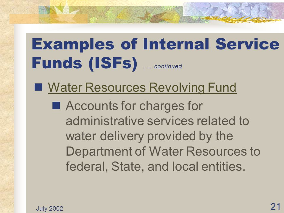 Examples of Internal Service Funds (ISFs) continued