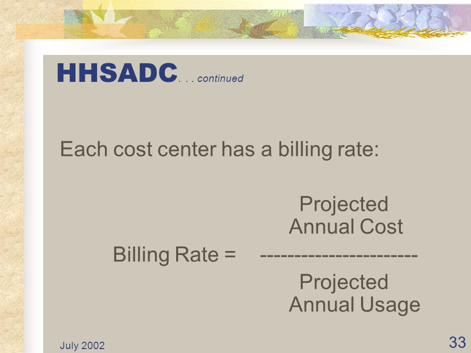 HHSADC. . . continued Each cost center has a billing rate: