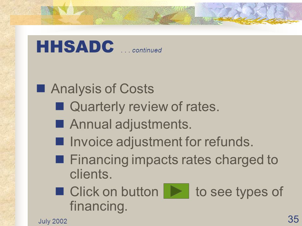 HHSADC . . . continued Analysis of Costs Quarterly review of rates.