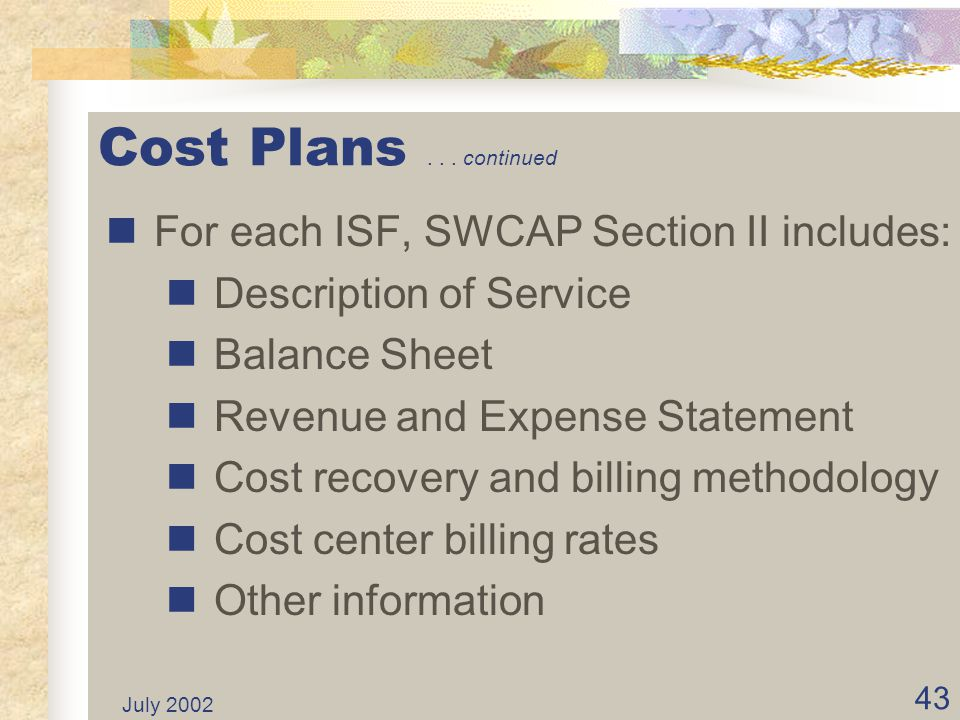 Cost Plans . . . continued For each ISF, SWCAP Section II includes:
