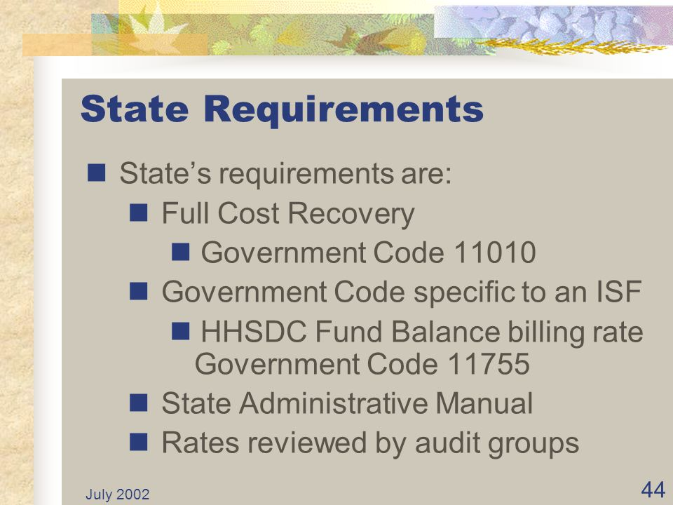 State Requirements State's requirements are: Full Cost Recovery