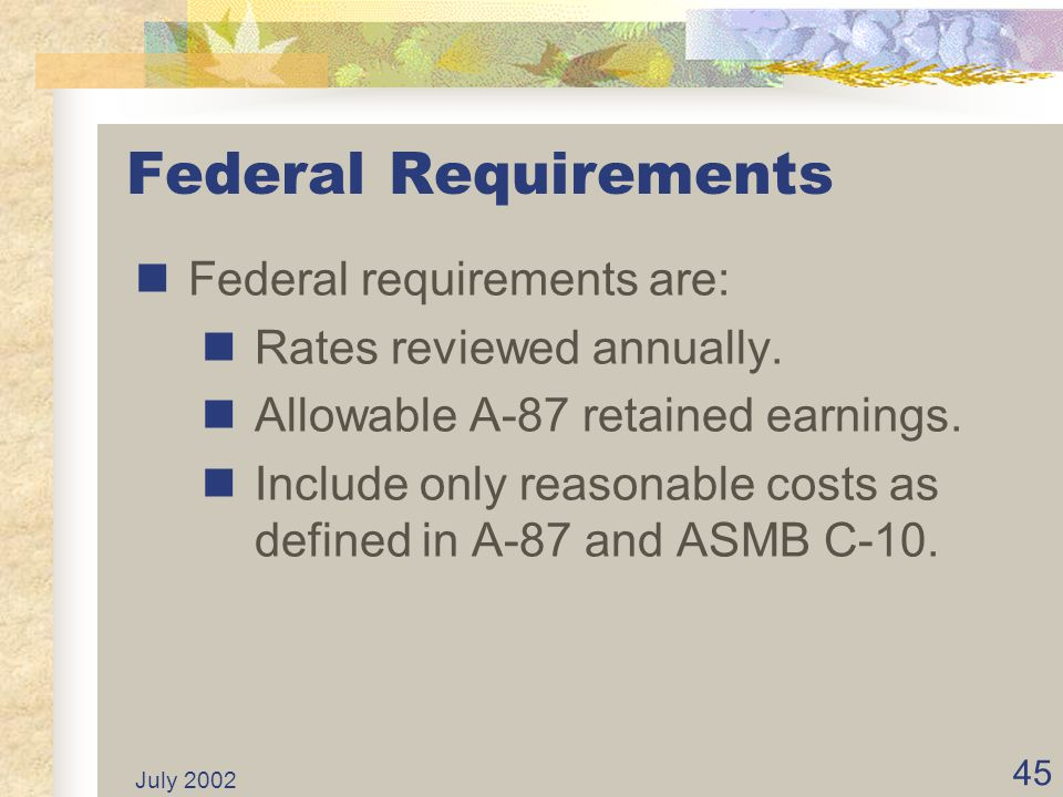 Federal Requirements Federal requirements are: