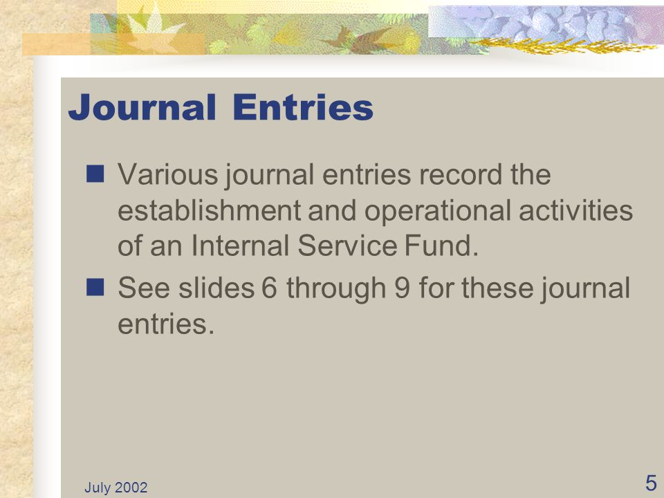Journal Entries Various journal entries record the establishment and operational activities of an Internal Service Fund.