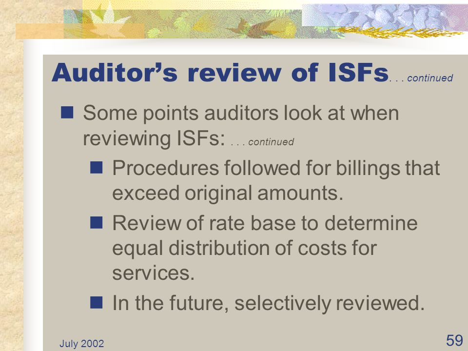 Auditor's review of ISFs. . . continued