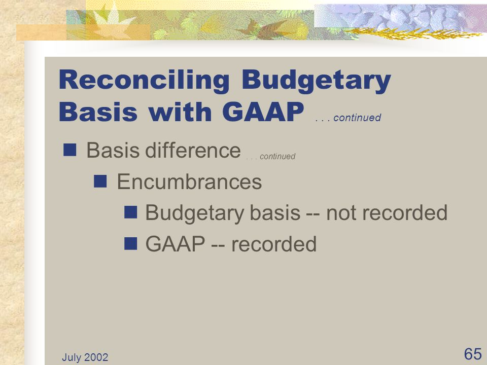 Reconciling Budgetary Basis with GAAP continued