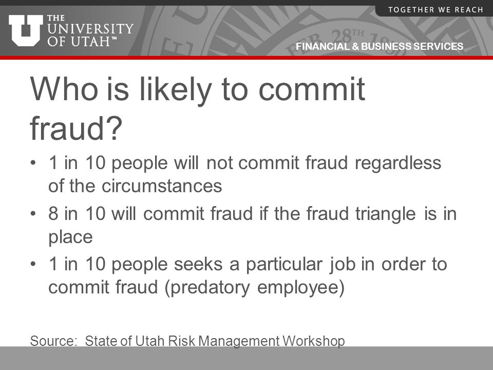 Who is likely to commit fraud
