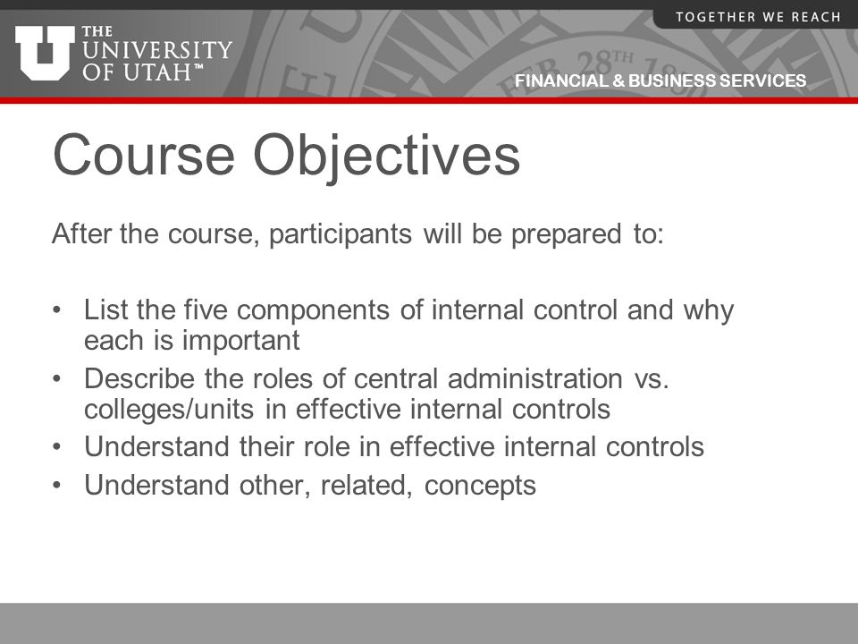 Course Objectives After the course, participants will be prepared to: